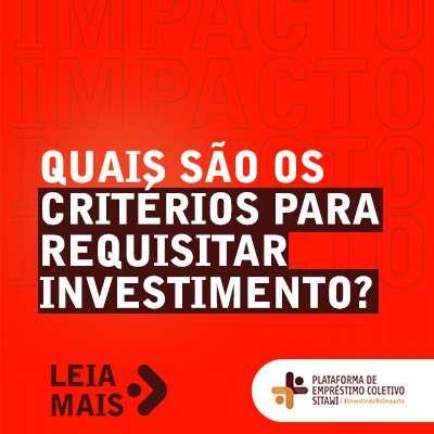 O que é preciso para receber os critérios para requisitar investimento?
